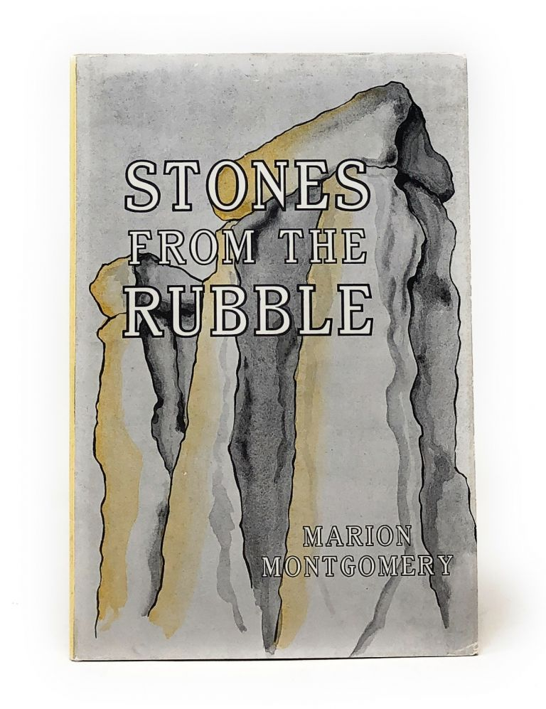 Stones from the Rubble. Marion Montgomery.