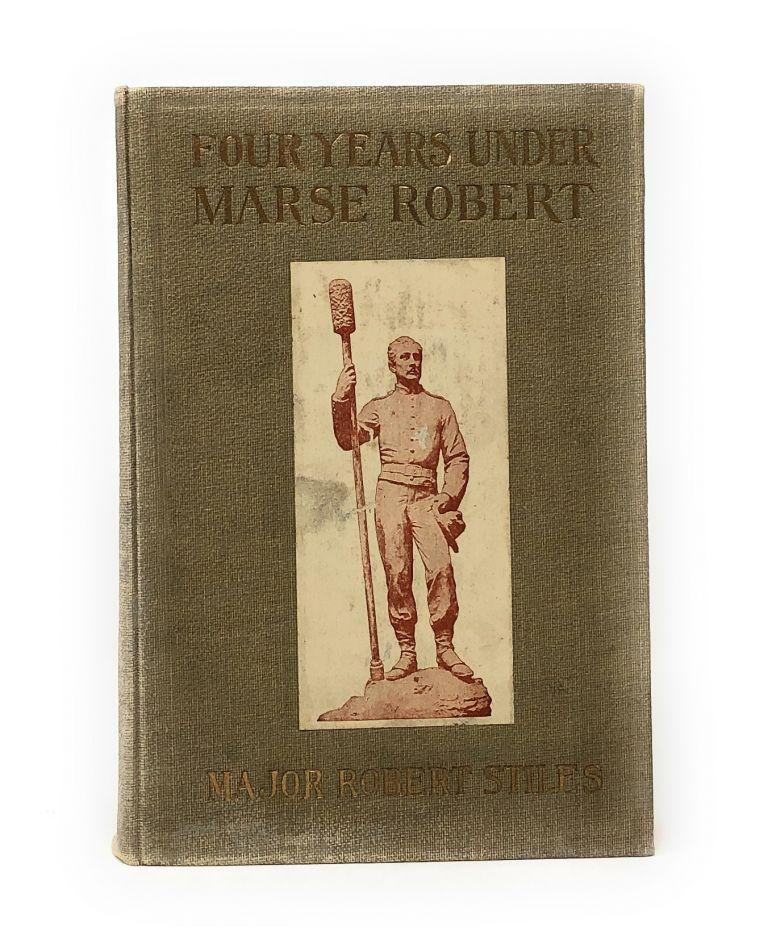 Four Years Under Marse Robert. Major Robert Stiles.