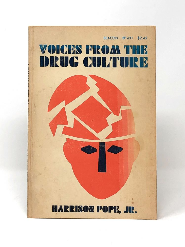 Voices from the Drug Culture. Harrison Pope, Jr.