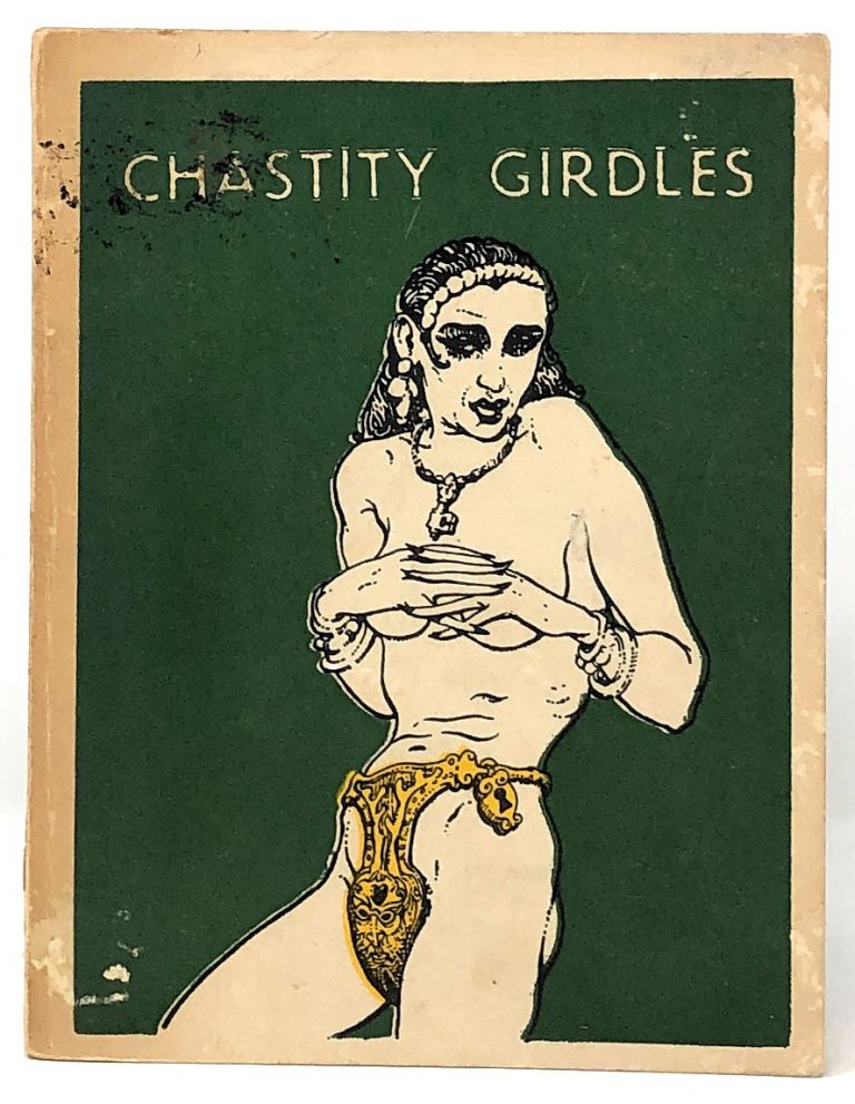 The Girdle of Chastity: A Medico-Historical Study. Eric John Dingwall.
