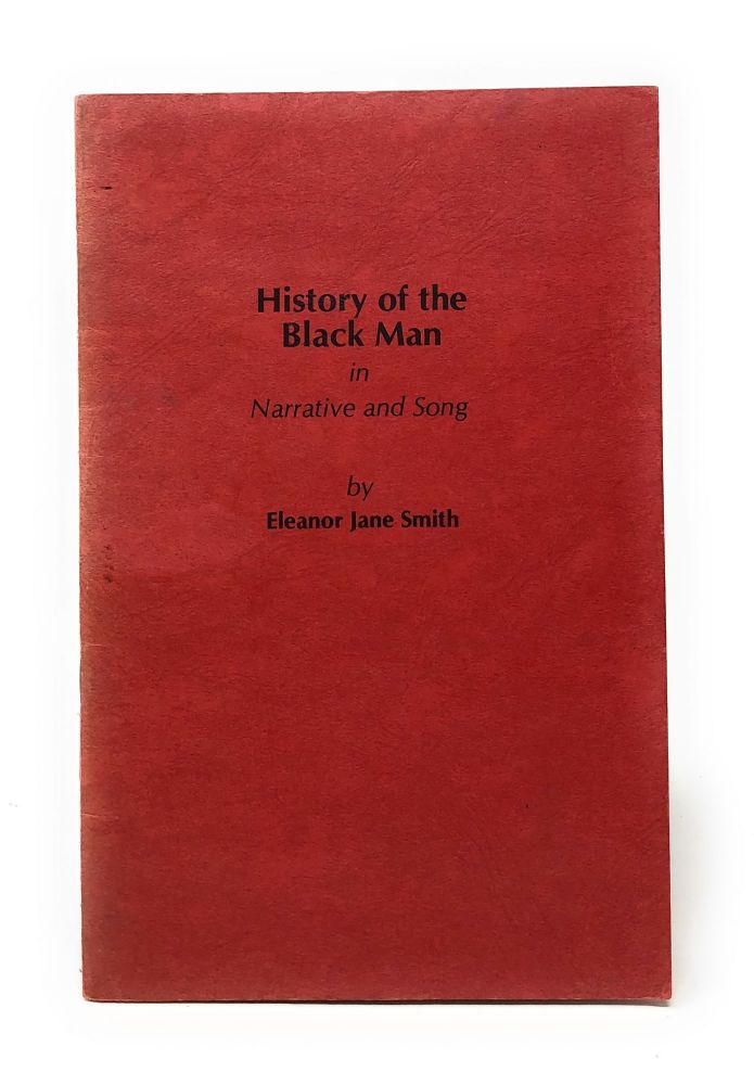 History of the Black Man in Narrative and Song. Eleanor Jane Smith.
