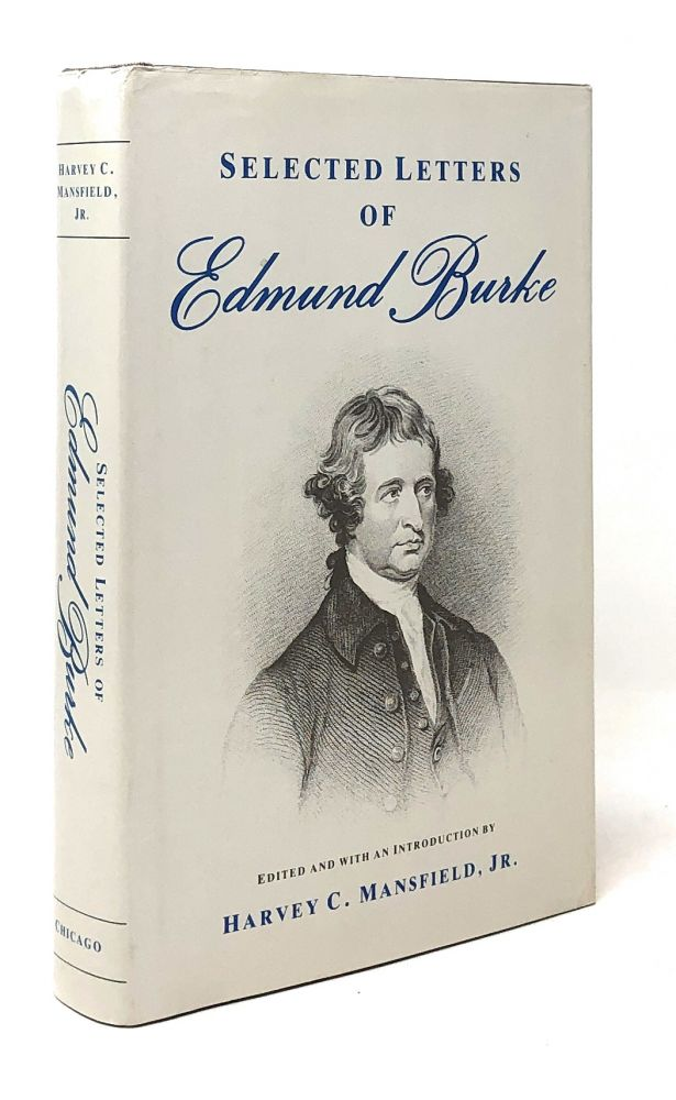 Selected Letters of Edmund Burke. Edmund Burke, Harvey C. Mansfield Jr., Intro Ed.