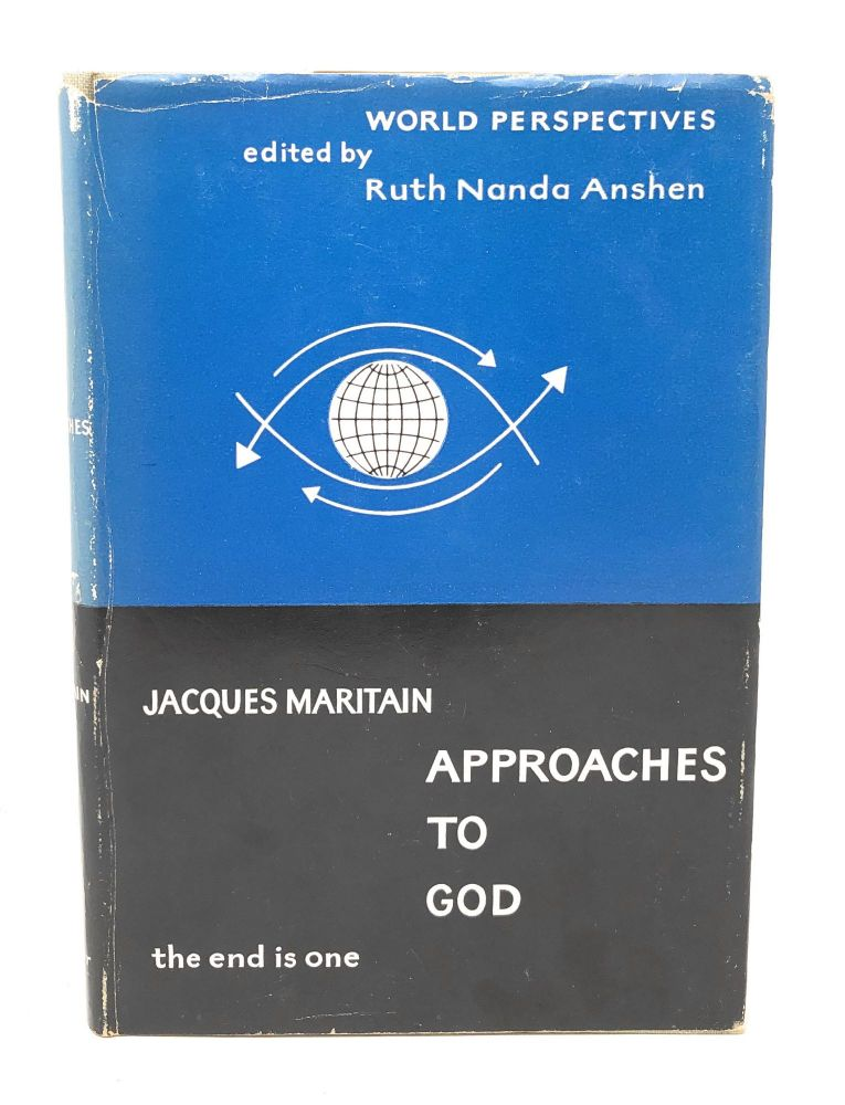 Approaches to God. Jacques Maritain, Peter O'Reilly, Ruth Nanda Anshen, Trans.
