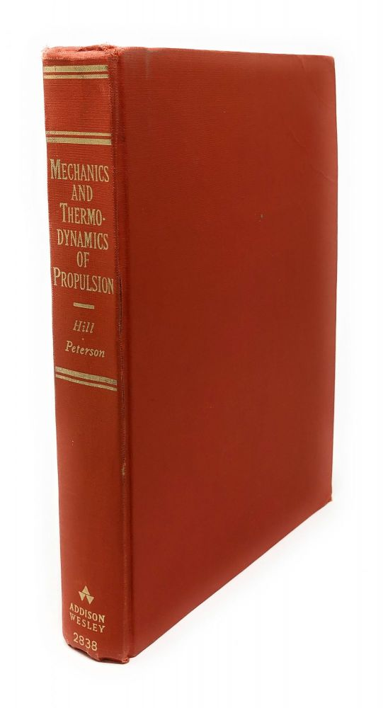 Mechanics and Thermodynamics of Propulsion. Philip G. Hill, Carl R. Peterson.