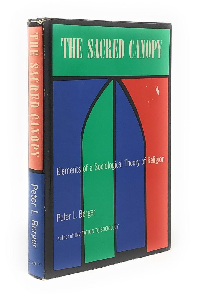 The Sacred Canopy: Elements of a Sociological Theory of Religion. Peter L. Berger.
