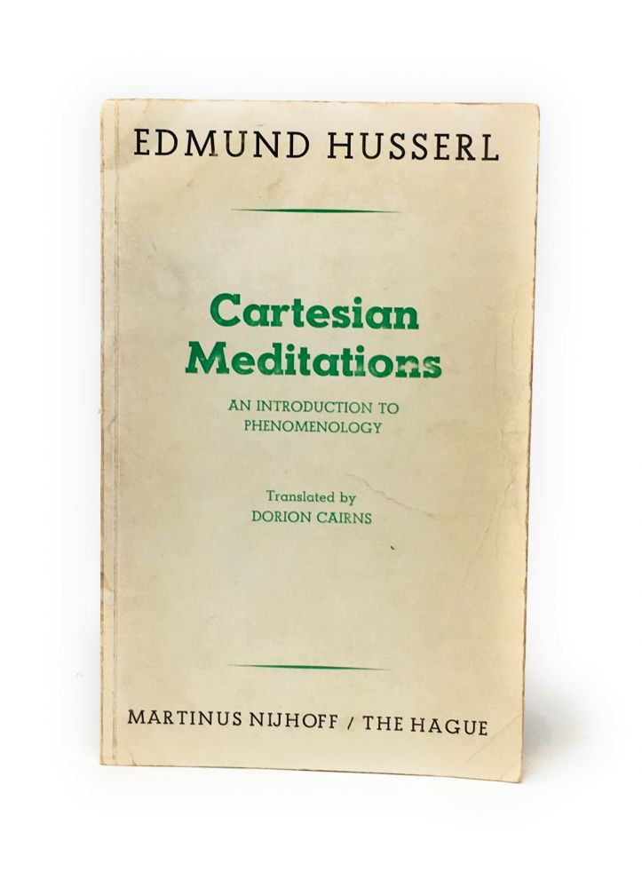 Cartesian Meditations: An Introduction to Phenomenology. Edmund Husserl, Dorion Cairns, Trans.