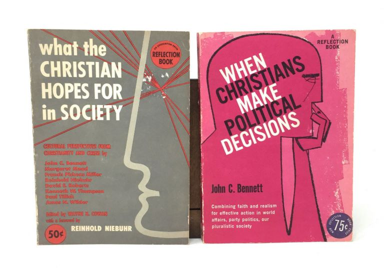 When Christians Make Political Decisions [and] What the Christian Hopes for in Society [Two Volumes]. John C. Bennett, Margaret Mead, Paul Tillich, Wayne H. Cowan, Reinhold Niebuhr, Forward.