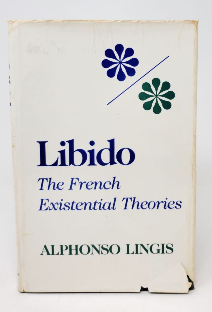 Libido: The French Existential Theories. Alphonso Lingis.