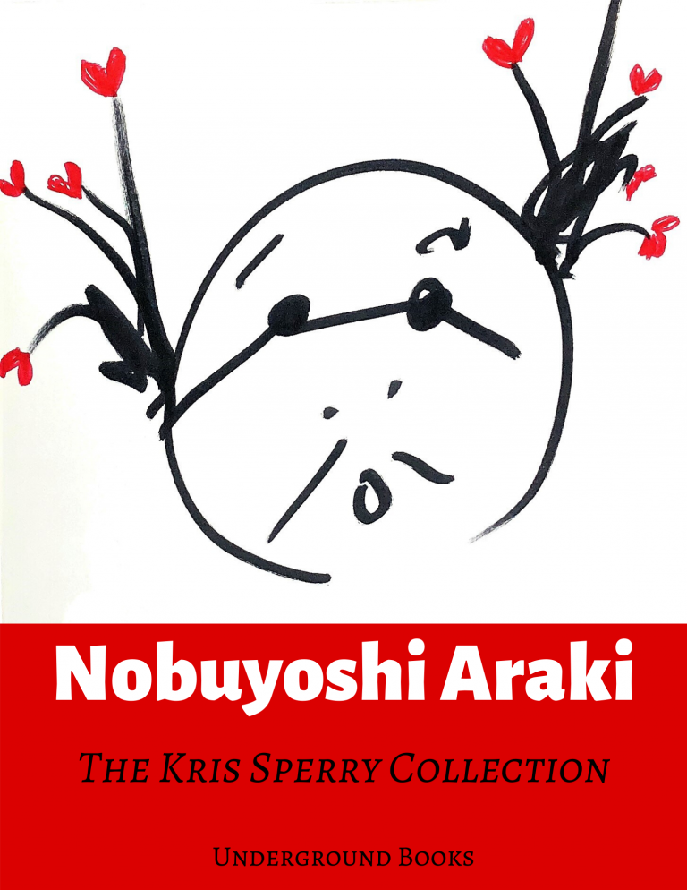 The Photobooks of Nobuyoshi Araki: The Kris Sperry Collection. Nobuyoshi Araki.