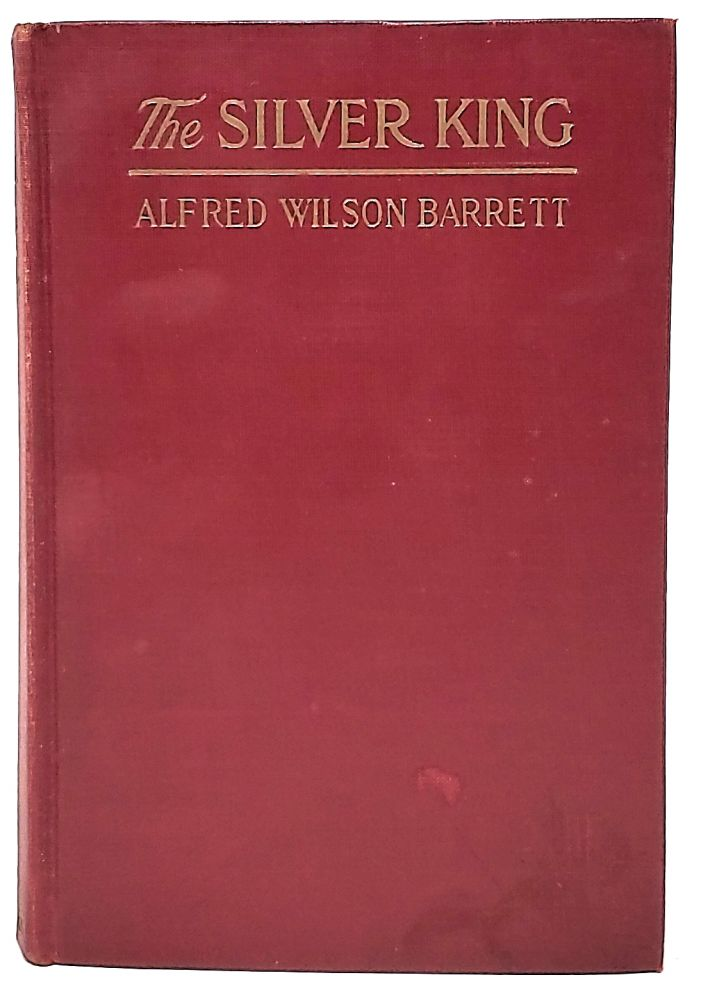 The Silver King. Alfred Wilson Barrett.