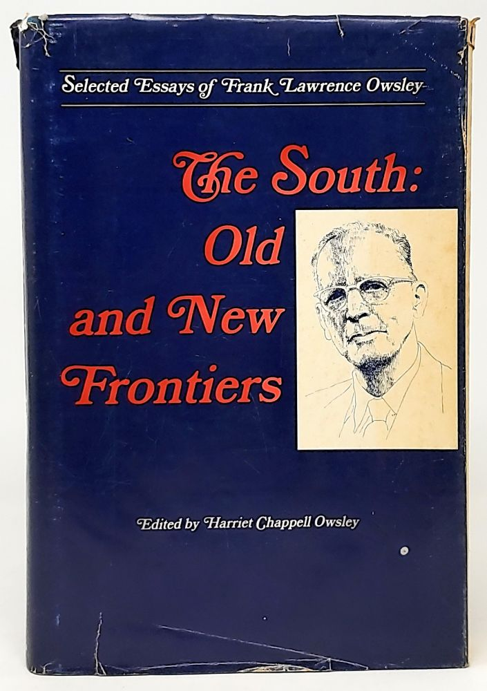 The South: Old and New Frontiers. Frank Lawrence Owsley, Harriet Chappell Owsley.