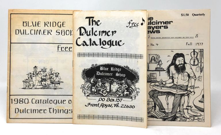 [Three Dulcimer Pamphlets] Blue Ridge Dulcimer Shop 1980 Catalogue of Dulcimer Things, Blue Ridge Dulcimer Shop: The Dulcimer Catalogue, and The Dulcimer Players News, Vol. 2, No. 4, Fall 1977