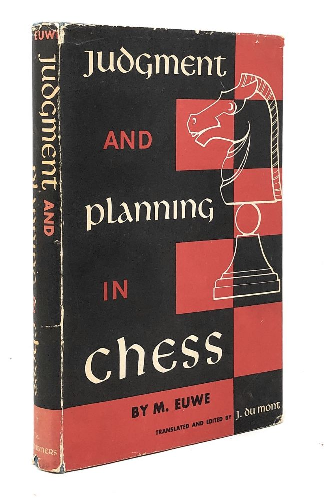 Judgment and Planning in Chess. M. Euwe, J. du Mont, Ed. Trans.