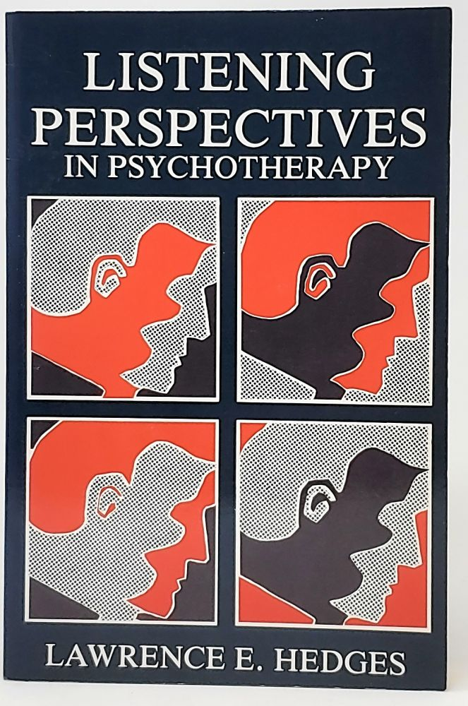 Listening Perspectives in Psychotherapy. Lawrence E. Hedges.