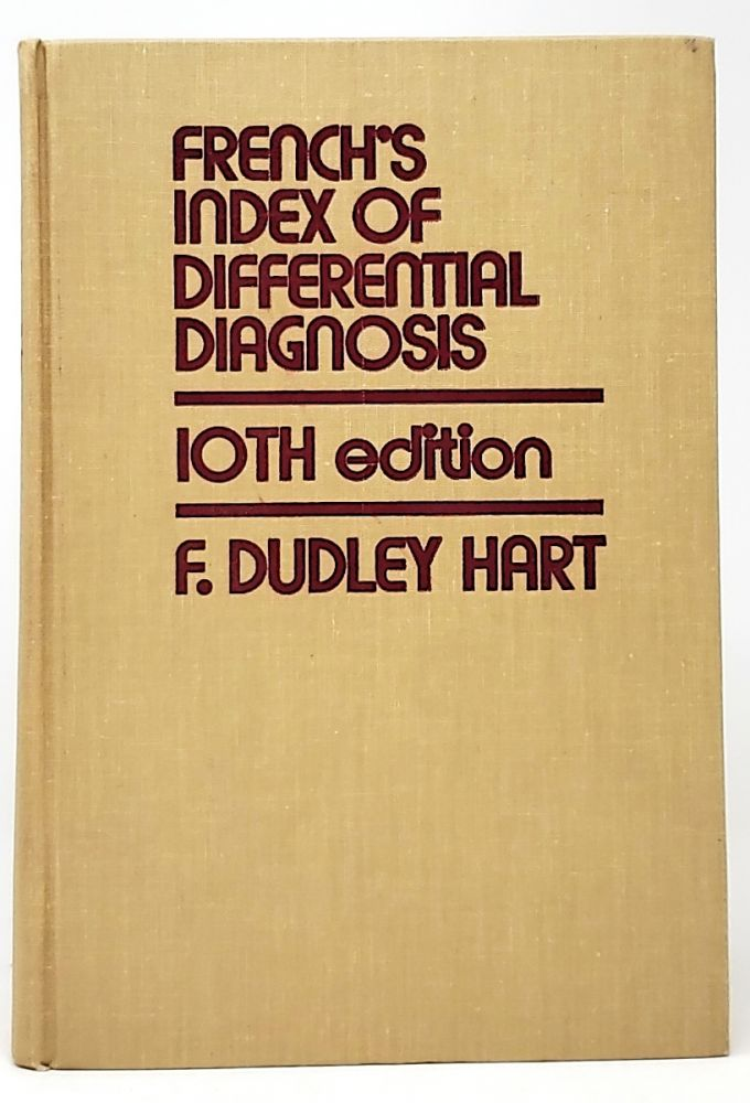 French's Index of Differential Diagnosis: 10th Edition. F. Dudley Hart.