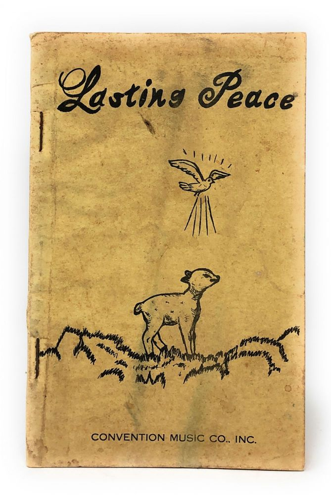 [Shape Notes] Lasting Peace: Our Second 1969 Song Book for all Religious and Singing Occasions. O. C. Boone.