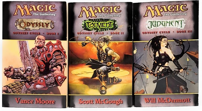 Odyssey (Book I): Chainer's Torment (Book II): Judgement (Book III) (Magic: The Gathering Odyssey Series, 3 Volumes). Vance Moore, Scott McGough, Will McDermont.