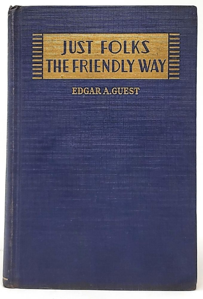 Just Folks and The Friendly Way (Two volumes in one). Edgar A. Guest.