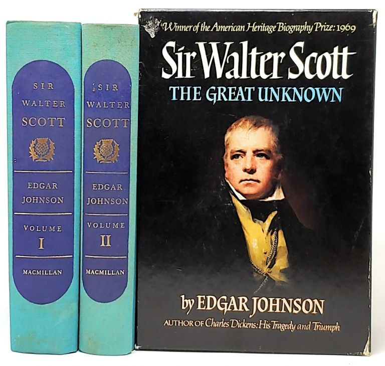 Sir Walter Scott: The Great Unknown (In Two Volumes). Edgar Johnson.