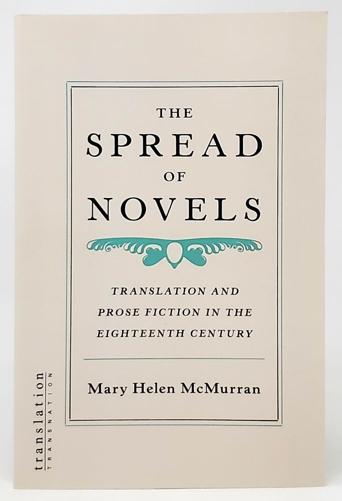 The Spread of Novels: Translation and Prose Fiction in the Eighteenth Century. Mary Helen McMurran.