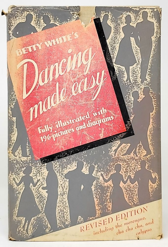 Betty White's Dancing Made Easy. Betty White, Robert Burns, Illust.
