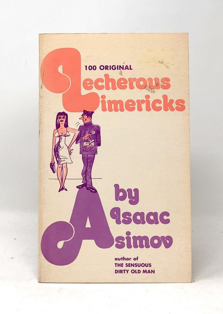 Lecherous Limericks (100 Original Lecherous Limericks). Isaac Asimov, Julien Dedman, Illust.