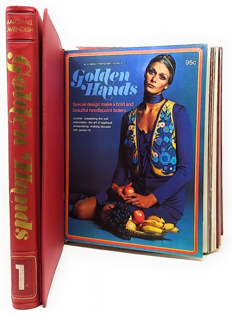 Golden Hands: Knitting, Dressmaking, and Needlecraft Guide (In 75 Weekly Parts) [Two Volumes]