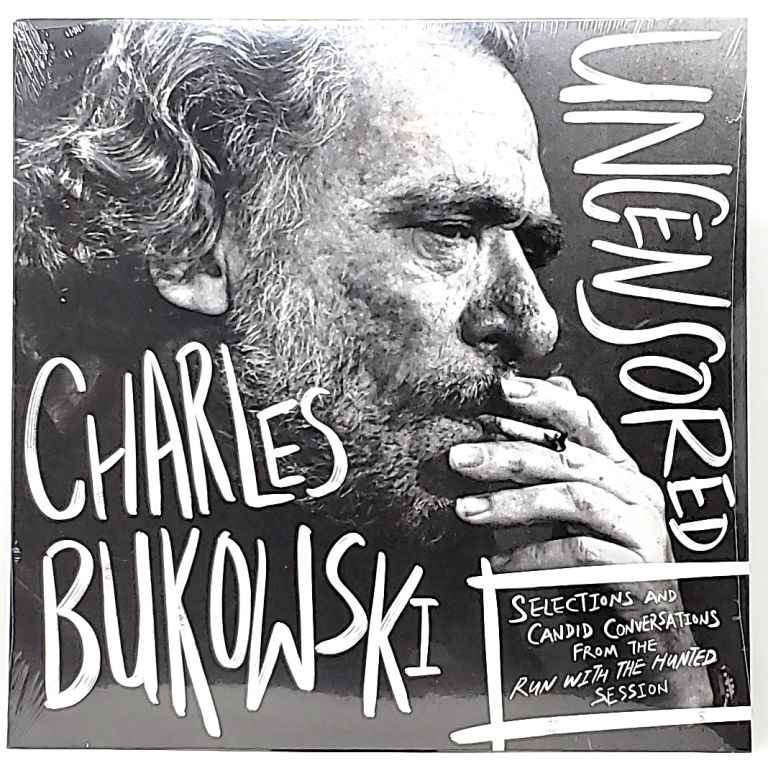 Charles Bukowski Uncensored: Selections and Candid Conversations from the Run with the Haunted Session [Vinyl]. Charles Bukowski.