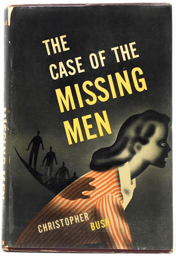 The Case of the Missing Men. Christopher Bush.