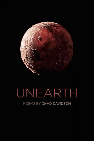 Unearth: Poems. Chad Davidson.