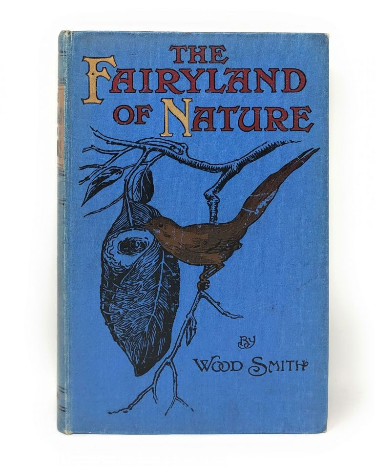 The Fairyland of Nature. Wood Smith.