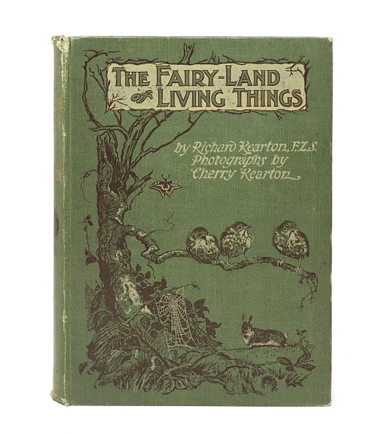 The Fairy-Land of Living Things. Richard Kearton, Cherry Kearton, Photos.