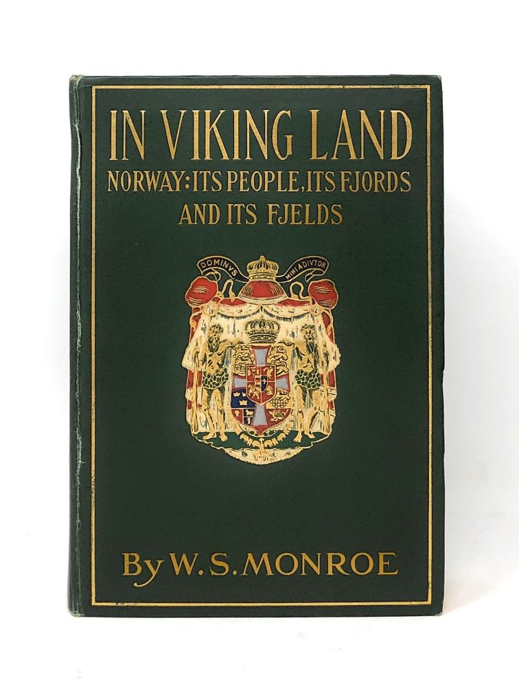 In Viking Land, Norway: Its People, Its Fjords and Its Fields. W. S. Monroe.
