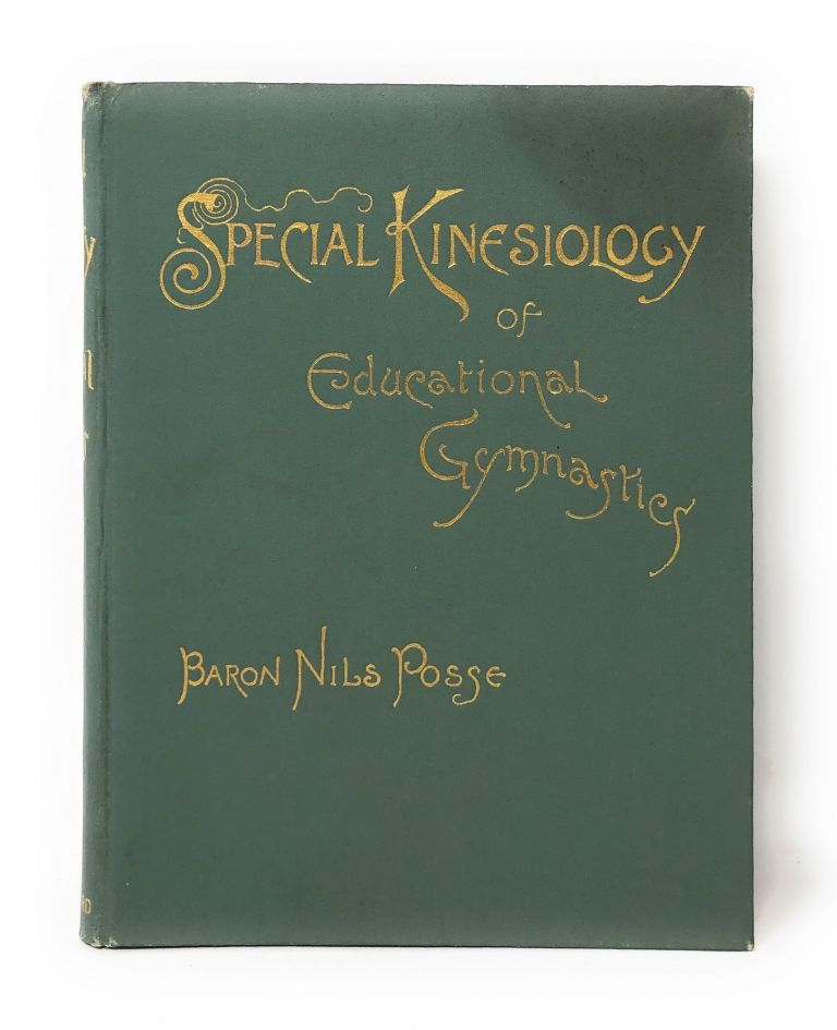 Special Kinesiology of Educational Gymnastics [The Swedish System of Educational Gymnastics]. Baron Nils Posse.