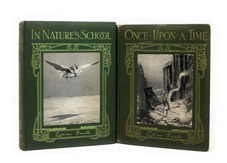 In Nature's School [and] In the 'Once Upon a Time': A Fairy Tale of Science. Lilian Gask, Dorothy Hardy, Patten Wilson, Illust.