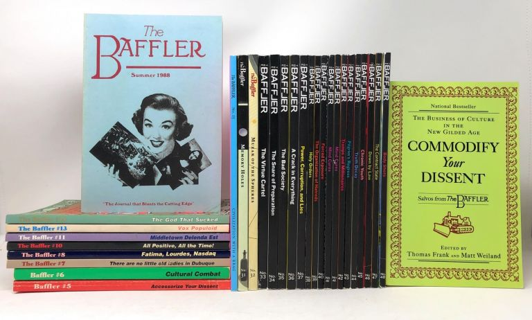 The Baffler, 29 Issues: Numbers 1, 5, 6, 7, 8, 10, 11, 13, 14, 15, 32, 33, 34, 35, 36, 37, 38, 39, 40, 41, 42, 43, 44, 45, 46, 47, 48, and Commodify Your Dissent. Thomas Frank, Keith White, Matt Weiland, Jonathan Sturgeon.
