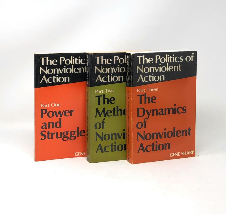 The Politics of Nonviolent Action, Complete in Three Volumes: Power and Struggle, The Methods of Nonviolent Action, The Dynamics of Nonviolent Action [3 Volume Set]. Gene Sharp.