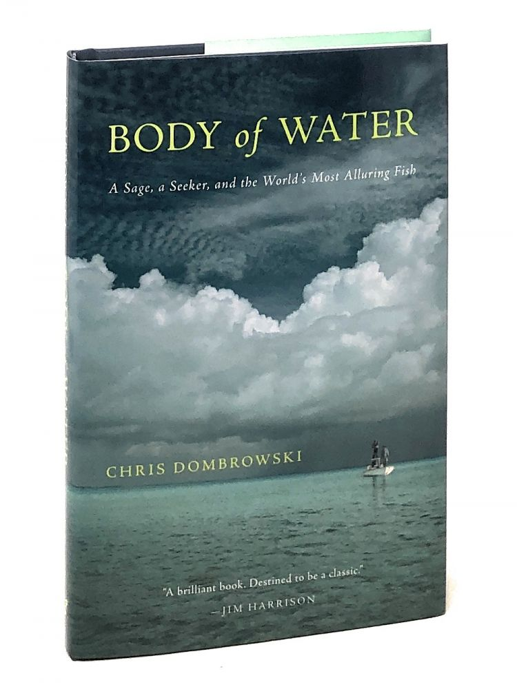 Body of Water : A Sage, a Seeker, and the World's Most Alluring Fish. Chris Dombrowski.