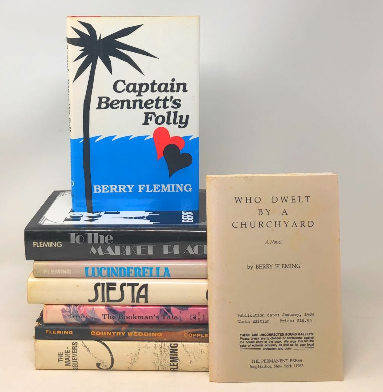 Lot of 8 Books by Berry Fleming: The Make Believers, Country Wedding, The Bookman's Tale and Others, Siesta, Lucinderella, To The Market Place, Who Dwelt by a Churchyard, and Captain Bennet's Folly. Berry Fleming.