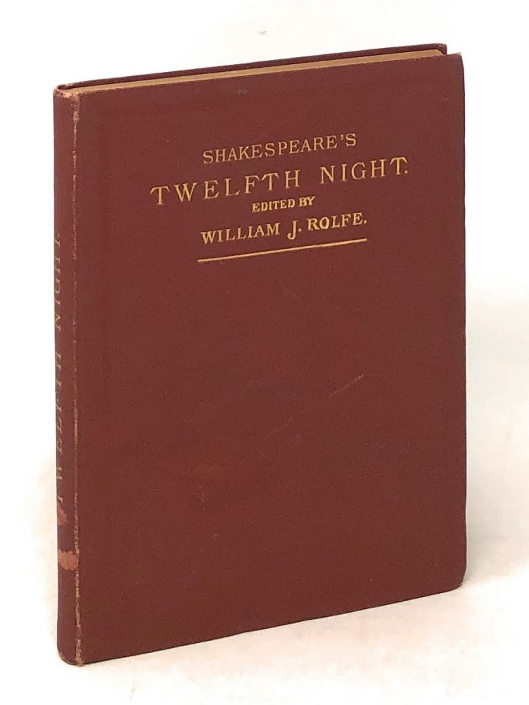 Shakespeare's Comedy of Twelfth Night; Or, What You Will [Hand-Annotated by Guy Wheeler Shallies]. William Shakespeare, William J. Rolfe.