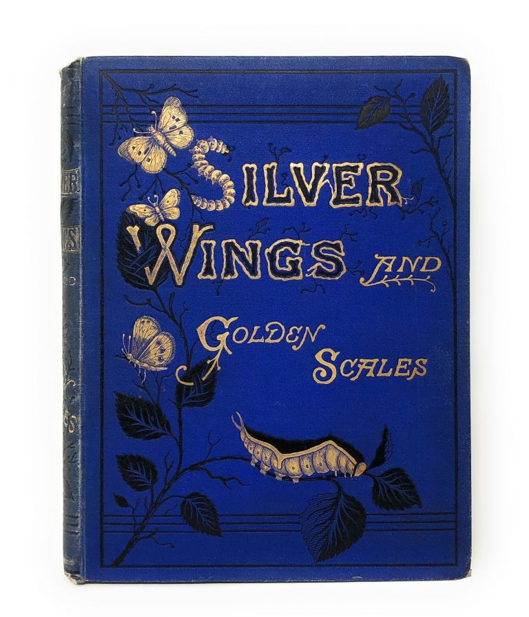 Silver Wings and Golden Scales. Menella Bute Smedley, Elizabeth Anna Hart.