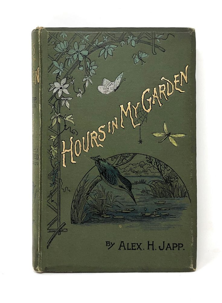 Hours in My Garden and Other Nature-Sketches. Alexander H. Japp, W. H. J. Boot, A. W. Cooper, Illust.