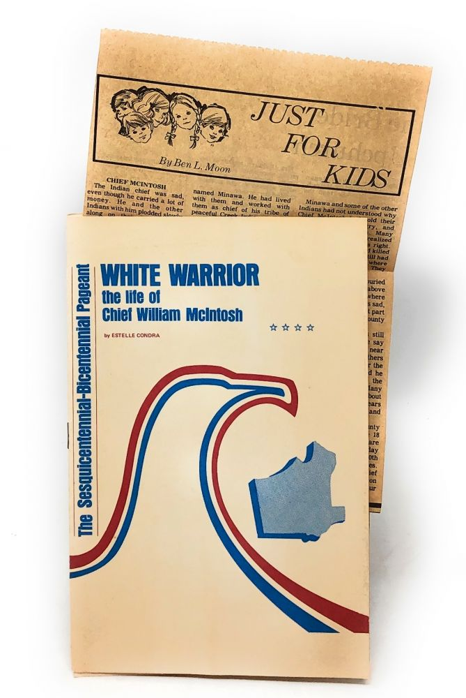 White Warrior: The Life of Chief William McIntosh [Playbill from The Sesquicentennial-Bicentennial Pageant, with Related Ephemera]. Estelle Condra, Edith Foster, Intro.