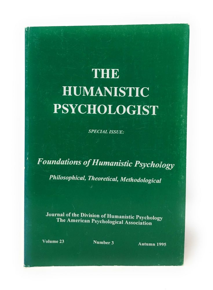 The Humanistic Psychologist Special Issue: Foundations of Humanistic Psychology Philosophical, Theoretical, Methodological Volume 23 Number 3 Autumn Spring 1995. Christopher Aanstoos.