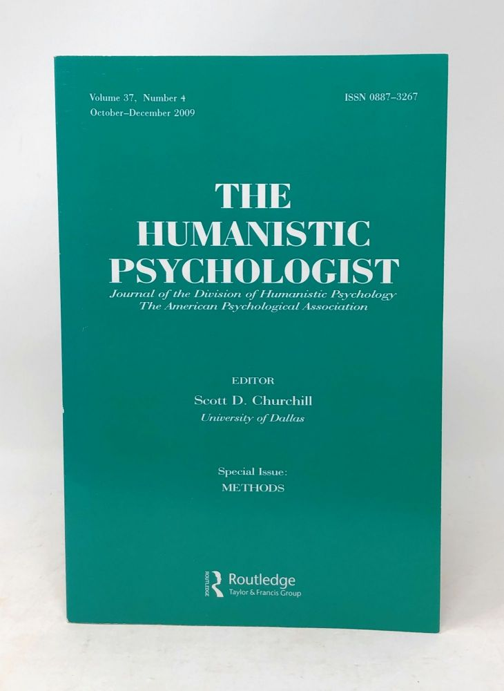 The Humanistic Psychologist Special Issue: Methods Volume 37 Number 4 October - December 2009. Scott D. Churchill.