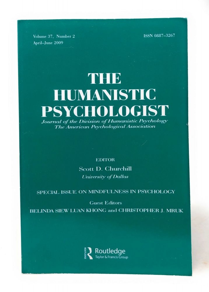 The Humanistic Psychologist Special Issue on Mindfulness in Psychology Volume 37 Number 2 April to June 2009. Scott D. Churchill, Belinda Siew, Luan Khong, Christopher J. Mruk, guest.