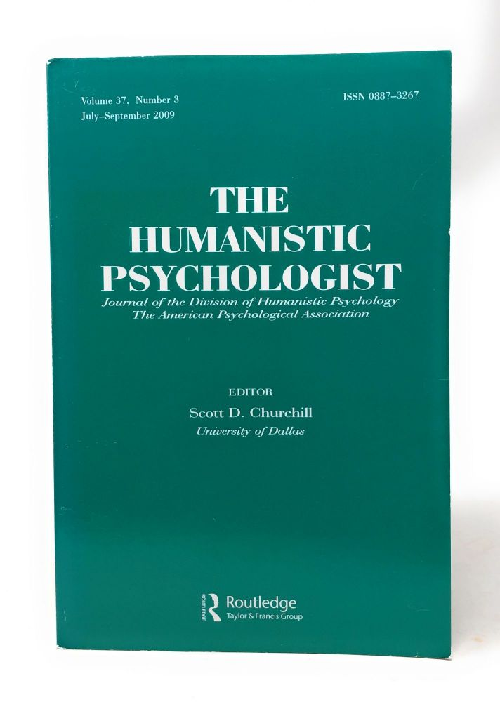 The Humanistic Psychologist Volume 37 Number 3 July to September 2009. Scott D. Churchill.