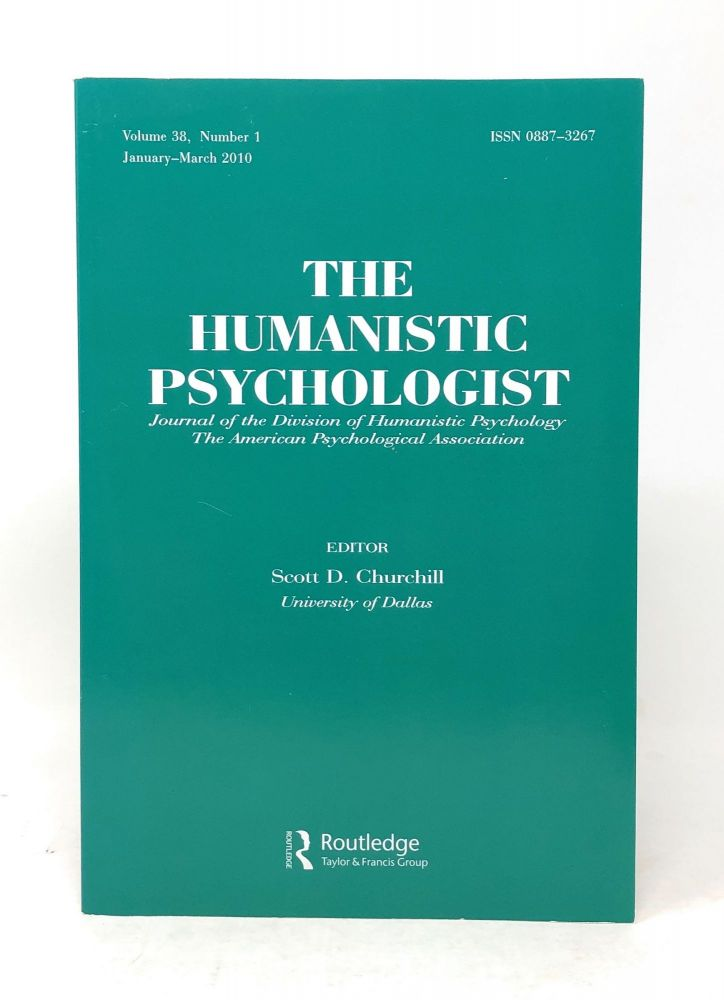 The Humanistic Psychologist Volume 38 Number 1 January to March 2010. Scott D. Churchill.
