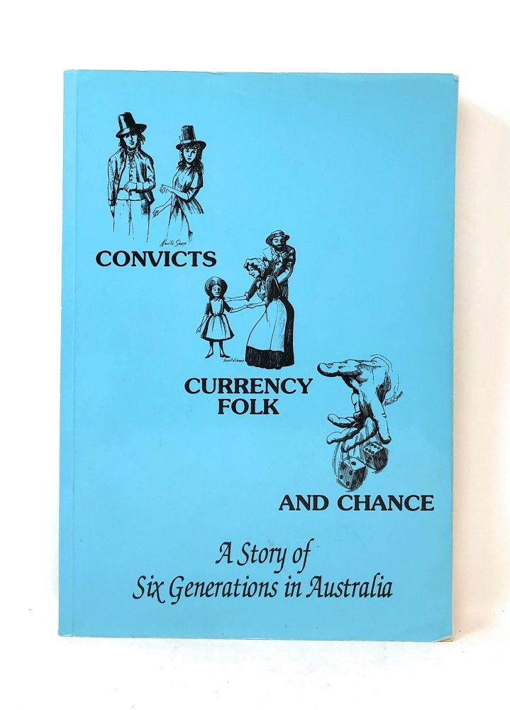 Convicts, Currency Folk and Chance: The Story of the Rope-Pulley, Rope-Hobby, Rope-Ryan, Ryan-Dempsey, Sharp-Ryan, Sharp-Corderoy Families in Australia, 1788-1924. Bernarr P. Sloan.