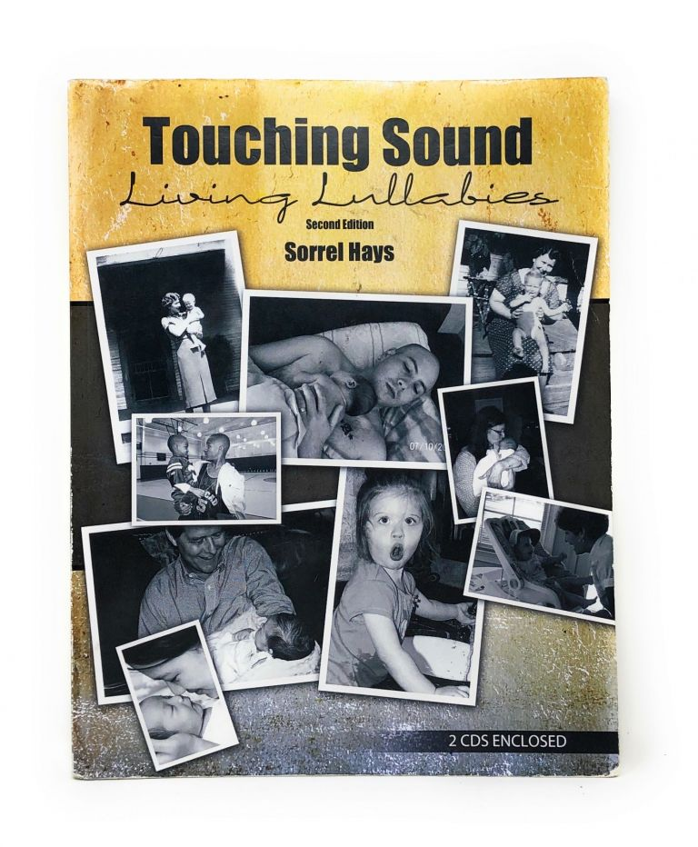 Touching Sound, Living Lullabies with Two CDs. Sorrel Hays.